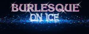 Burlesque On Ice